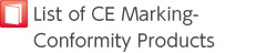 List of CE Marking-Conformity Products