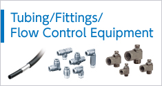 Tubing ⁄ Fittings ⁄ Flow Control Equipment