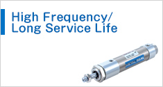 High Frequency/Long Service Life