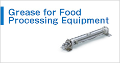 Grease for Food Processing Equipment