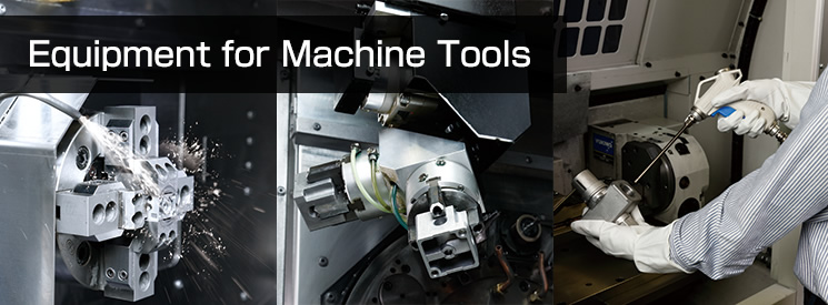 Equipment for Machine Tools