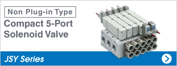 Non Plug-in Type Compact 5-port Solenoid Valve JSY Series