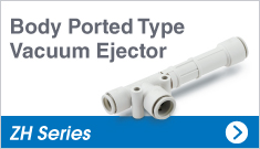 Body Ported Type Vacuum Ejector ZH Series