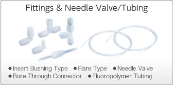 Fittings & Needle Valve/Tubing