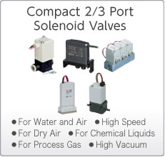 2/3 Port Solenoid Valves for Fluid Control (For Special Purposes)