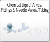 Chemical Liquid Valves,Fittings & Needle Valves,Tubing