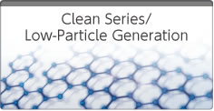 Clean Series/Low-Particle Generation