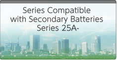 Series Compatible with Secondary Batteries Series 25A-