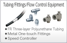 Tubing/Fittings/Flow Control Equipment