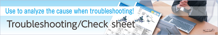 Troubleshooting ⁄ Check sheet
