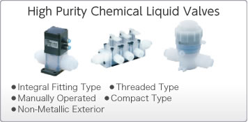 High Purity Chemical Liquid Valves