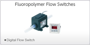 Fluoropolymer Flow Switches