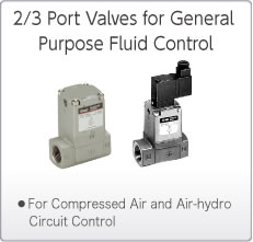 2/3 Port Valves for General Purpose Fluid Control