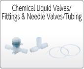 Chemical Liquid Valves,Fittings & Needle Valves,Tubing