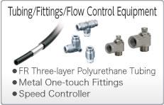 Tubing/Fittings/Flow Control Equipment